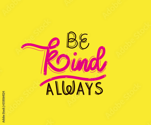 be kind always lettering design of Quote phrase text and positivity theme Vector Wallpaper Mural