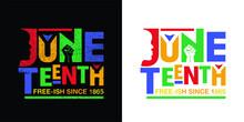 Juneteenth Since 1865. Design Of Banner And Flag. Vector Logo Illustration.