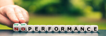 """Hand Turns Dice And Changes The Expression """"no Performance"""" To """"high Performance""""."""