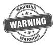 warning stamp. warning label. round grunge sign