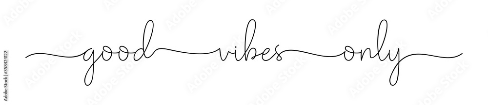Fototapeta VIBES GOOD ONLY. Simple positive lettering typography script quote good vibes only. Poster, card, vector design banner. Hand drawn modern calligraphy slogan text - good vibes only.