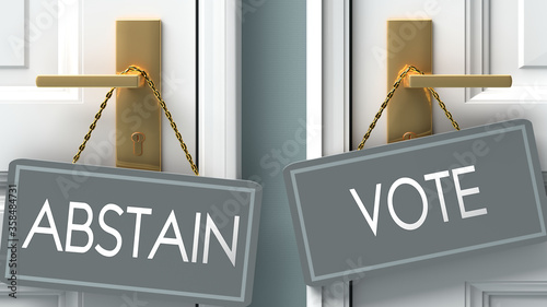 vote or abstain as a choice in life - pictured as words abstain, vote on doors t Canvas Print