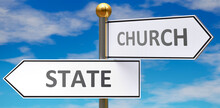 State And Church As Different Choices In Life - Pictured As Words State, Church On Road Signs Pointing At Opposite Ways To Show That These Are Alternative Options., 3d Illustration
