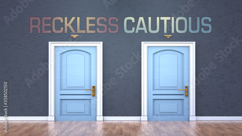 Fotografia, Obraz Reckless and cautious as a choice - pictured as words Reckless, cautious on door