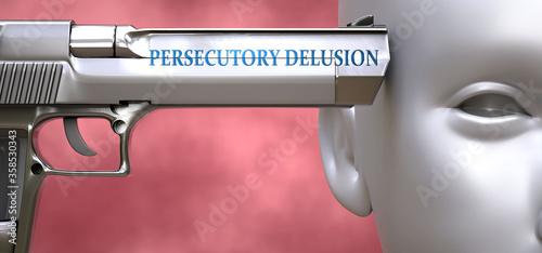Fényképezés Persecutory delusion can be dangerous - pictured as word Persecutory delusion on