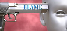 Blame Can Be Dangerous Or Dead...