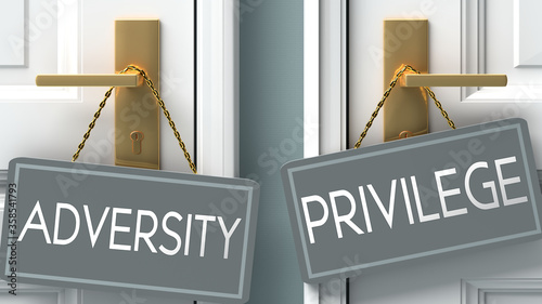 Photo privilege or adversity as a choice in life - pictured as words adversity, privil
