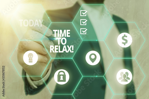 Photo Writing note showing Time To Relax