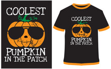 Coolest Pumpkin In The Patch,  Halloween Holiday, T-shirt Design, Vector Design Illustration, It Can Use For Label, Logo, Sign, Sticker For Printing For The Family T-shirt.