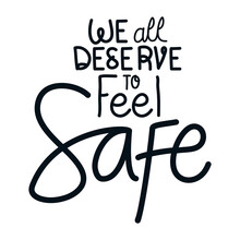 We All Deserve To Feel Safe Le...
