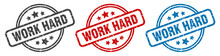 Work Hard Stamp. Work Hard Rou...