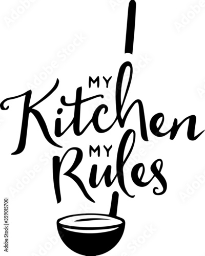 Fotografie, Tablou my kitchen my rules inspirational quotes and motivational typography art letteri