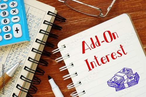Photo Business concept about Add-On Interest with inscription on the sheet
