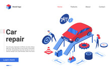 Isometric Car Repair Service Vector Illustration. Cartoon Creative Banner Design For Website With 3d People Working In Auto Garage Autoservice Center, Repairman Character Repairing Automobile Vehicle
