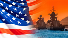 Moored Warships On The Background Of The American Flag. American Fleet. Naval Forces Of The United States. The Navy Of America. Equipment Of The American Army. Protecting America's Water Borders.