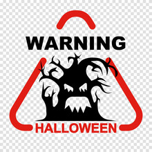 Halloween Warning Sign With Scary Tree. Transparent Background. Vector Illustration.