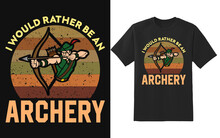 I Would Rather Be An Archery. ...