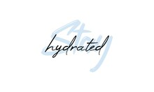 Stay Hydrated. Motivation Quote Modern Calligraphy Text Stay Hydrated