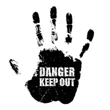 Danger Keep Out Sign With Hand...
