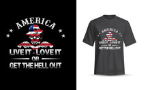 America, Live It, Love It, Or Get The Hell Out, American Flag, Skull, Gun Texture T-Shirt Station HBG