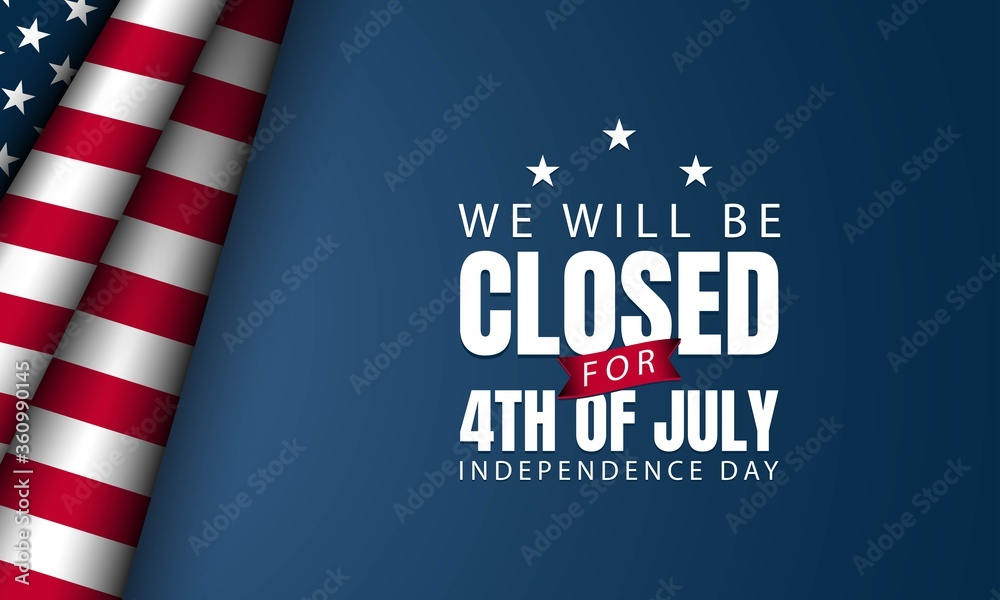 Fototapeta American Independence Day Background. We will be closed for Fourth of July.