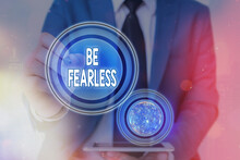 Text Sign Showing Be Fearless....