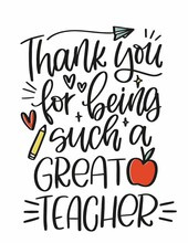 Elementary School Teacher Gratitude Vector Print Design. Thank You For Being Such A Great Quote Vector Design With Writing Supplies, Red Apple, Pencil, Heart, Paper Plane Clipart Images.