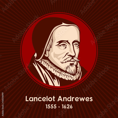 Photo Lancelot Andrewes (1555 - 1626) was an English bishop and scholar, who held high positions in the Church of England during the reigns of Elizabeth I and James I