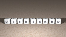 Alphabetic DISREGARD Arranged By Cubic Letters On A Mirror Floor, Concept Meaning And Presentation In 3D Perspective