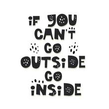 If You Cant Go Outside Go Insi...