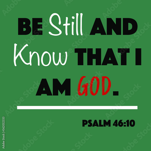 Pslam 46:10 - Be still and know that I am God word vector on green background from the Old Testament Bible scriptures for Christian encouragement and faith Wallpaper Mural
