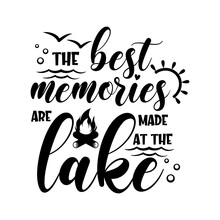 The Best Memories Are Made At ...