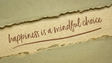 Happiness Is A Mindful Choice ...
