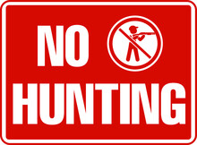 NO HUNTING NO HUNTERS ALLOWED BANNED PROHIBITED WARNING SIGN VECTOR ILLUSTRATION EPS