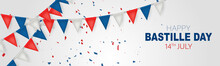 Bastille Day Banner Or Header. July 14th France National Holiday Celebration. Blue, White, And Red Tricolor French Flag Bunting. Vector Illustration With Lettering.