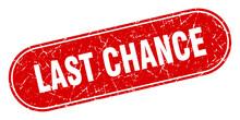 Last Chance Sign. Last Chance ...