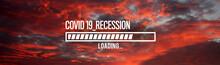 Covid 19 Recession Loading Bar...