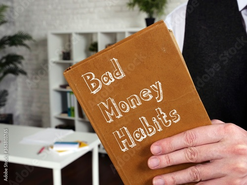 Financial concept about Bad Money Habits with inscription on the sheet Fototapeta
