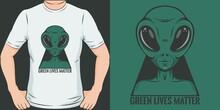 Green Lives Matter. Unique And Trendy T-Shirt Design.