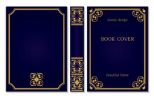 Standard Book Cover And Spine Design. Old Retro Ornament Frames. Royal Golden And Dark Blue Style Design. Vintage Border To Be Printed On The Covers Of Books.