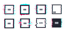Vector Set Of Geometric Square Frames In Distorted Glitch Style. Set Of Square Shape Borders, Covers. Modern Background For Posters, Banners, Flyers, Covers.