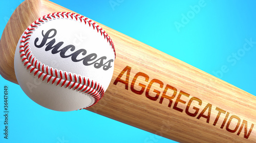 фотография Success in life depends on aggregation - pictured as word aggregation on a bat, to show that aggregation is crucial for successful business or life