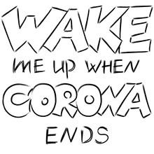 Wake Me Up When Corona Ends Fu...