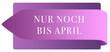 Leinwanddruck Bild - Nur noch April web Sticker Button