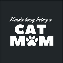Kinda Busy Being A Cat Mom Cat...