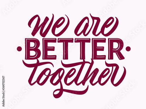 Obraz na plátně We are better together - design with hand lettering