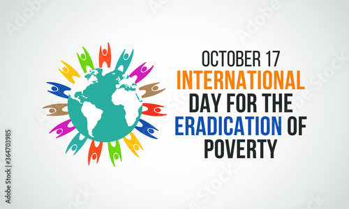 Fotografie, Tablou The International Day for the Eradication of Poverty is an international observance celebrated each year on October 17 throughout the world