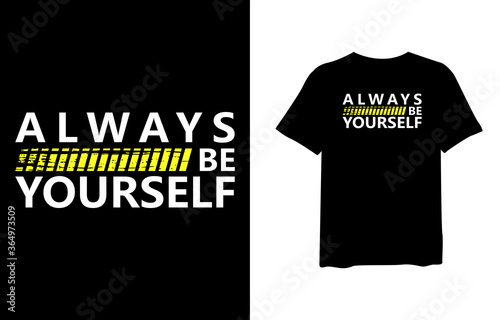 Always be yourself, quote stylish t-shirt and apparel trendy design and typography lettering, print, vector, illustration design Canvas Print