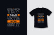Try again until you get it modern quotes t shirt design