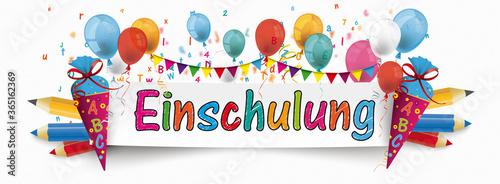 Einschulung Banner mit Zuckertüten, Stiften und bunten Luftballons